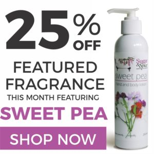 25% Off Sugar and Spice Bath and Body Care Sweet Pea Natural Products made in Canada Maple Ridge BC