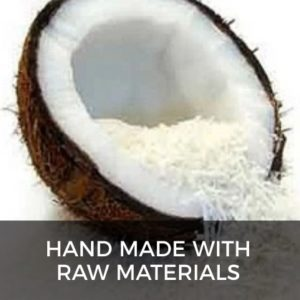 Hand Made with Raw Materials