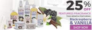 25% Off Sugar and Spice Bath and Body Care Black raspberry Vanilla Natural Products made in Canada Maple Ridge BC Banner