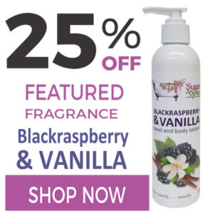 25% Off Sugar and Spice Bath and Body Care Blackraspberry Vanilla Natural Products made in Canada Maple Ridge BC